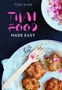 Thai Food Made Easy by Tom Kime