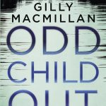 Odd Child Out by Gilly Macmillan – Book Review