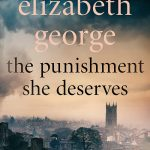 The Punishment She Deserves by Elizabeth George – Book Review