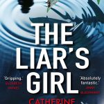 The Liar's Girl by Catherine Ryan Howard – Book Review