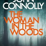 The Woman in the Woods by John Connolly – Book Review