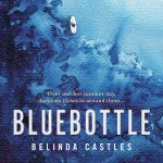 Bluebottle by Belinda Castles – Book Review