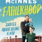 Fatherhood – Stories About Being A Dad – by William McInnes – Book Review