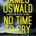 No Time To Cry by James Oswald -Book Review