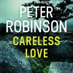 Careless Love by Peter Robinson – Book Review